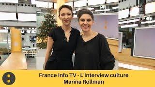 France Info, L'interview culture - Marina Rollman par Isabelle Layer