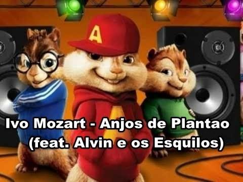 Ivo Mozart - Anjos de Plantão (feat. Alvin e os Esquilos)