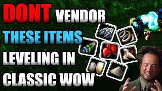 DONT Vendor These Items While Leveling In Classic WoW!! [Secret Value]