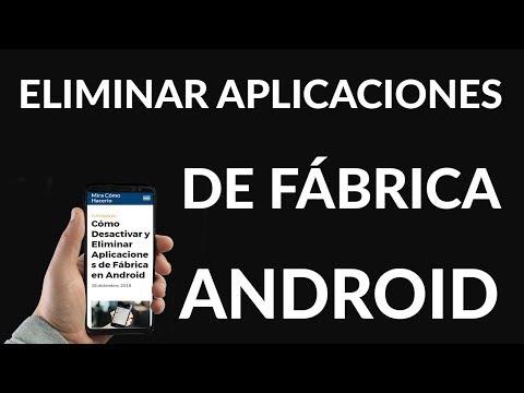 Cómo Desactivar y Eliminar Aplicaciones de Fábrica en Android