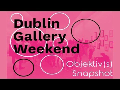 Objektiv(s) Snapshot - Dublin Gallery Weekend 2016