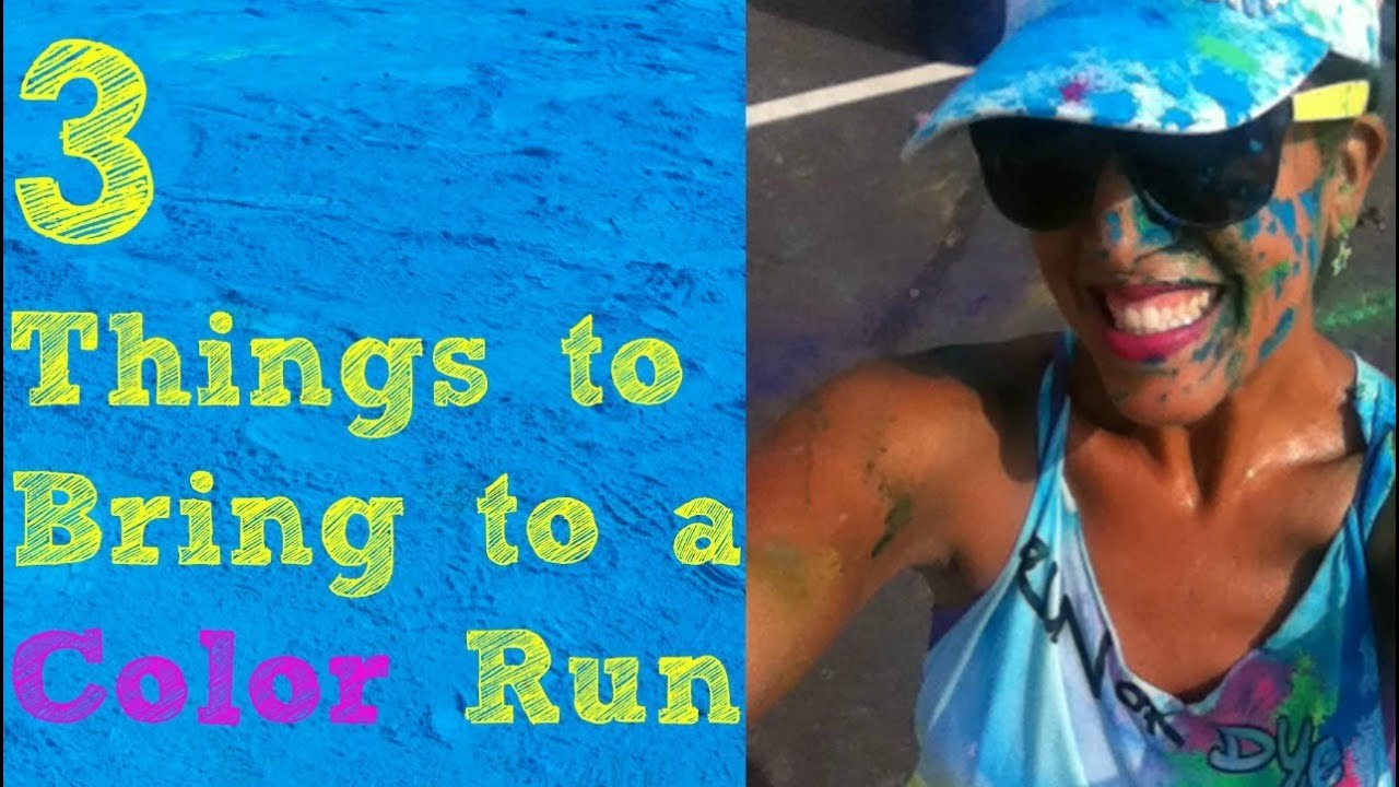 3 things to bring to a color run youtube