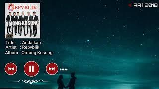 Repvblik - Andaikan (Music Lyric Video)