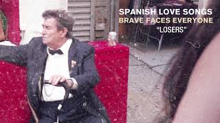 "Spanish Love Songs ""Losers"""