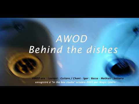 awod - Behind the dishes
