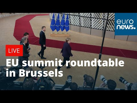 EU Summit Roundtable In Brussels | LIVE