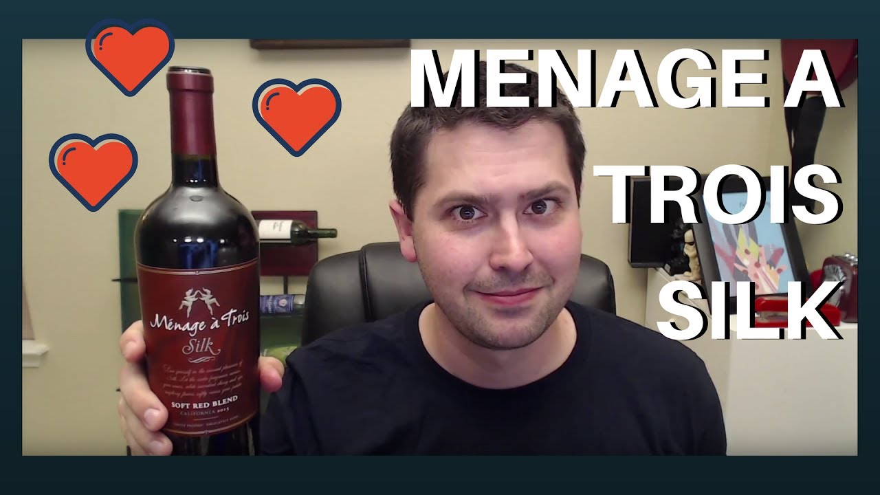 Menage a Trois Silk Wine Review