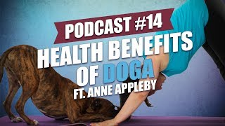 TOP #14: Health Benefits of Doga ft. Anne Appleby