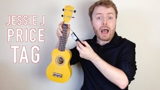 Price Tag  - Jessie J (Ukulele Tutorial)