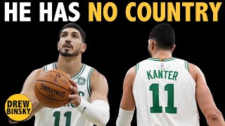 HE HAS NO COUNTRY (Enes Kanter)