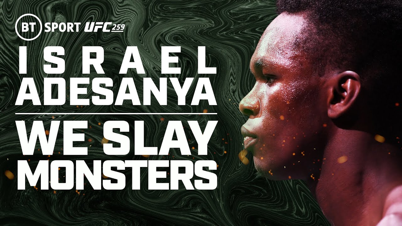 Israel Adesanya: We Slay Monsters | BT Sport UFC 259 Promo