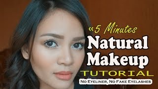 5 Minutes Natural Makeup Tutorial (No Eyeliner, No Fake Eyelashes)