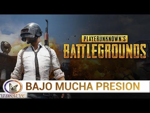 ¡JUGANDO BAJO PRESION! PLAYERUNKNOWN'S BATTLEGROUNDS