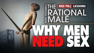 Red Pill Lessons | Why Men NEED Sex