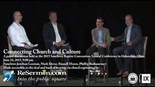 """ERLC and 9Marks present, """"Connecting Church and Culture"""""""