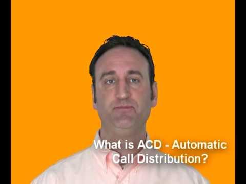 What Is ACD / Automatic Call Distribution?