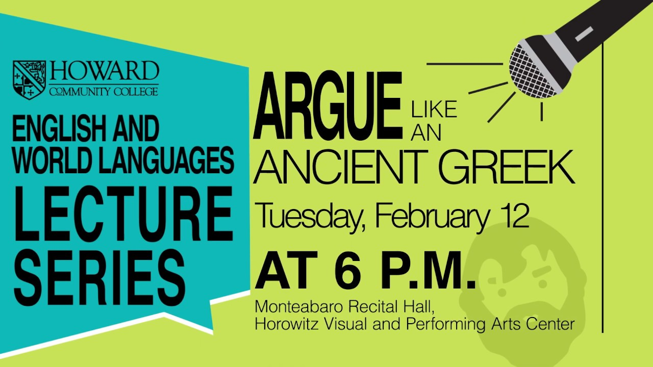 Argue Like An Ancient Greek Community Lecture Howard Community