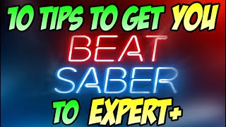 10 Beat Saber Tips | How to go from Easy to Expert+