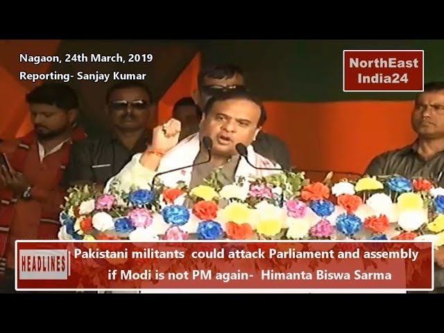 Pakistan could attack Parliament and assembly if Modi is not PM again- Himanta Biswa Sarma
