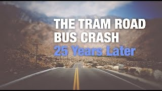 The Tram Road Bus Crash - 25 Years Later