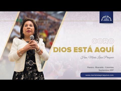 Coro: Dios está aquí, Hna. María Luisa Piraquive