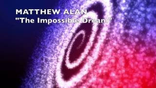 The Impossible Dream by Matthew Alan