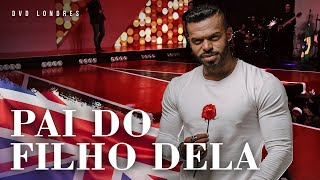 Pai do Filho Dela | DVD Londres Ao Vivo | Chininha & Príncipe thumbnail