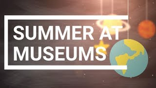 Summer at museums
