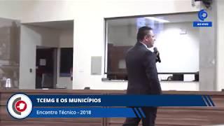 ENCONTRO TÉCNICO 2018 - TCEMG E OS MUNICÍPIOS 5ª PARTE 20.04.18
