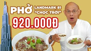 (P2) Color Man hesitantly reviews pho with a sky-high price of 920k on floor 66 of Landmark 81 !