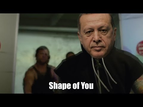 Recep Tayyip Erdoğan ft. Ed Sheeran - Shape of You ( Edit Reyiz )