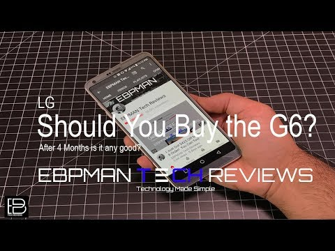 Is the LG G6 any good after 4 Months? Yes! and Its a great time to buy!