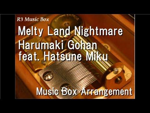 Melty Land Nightmare/Hanamaruki Gohan Feat. Hatsune Miku [Music Box]