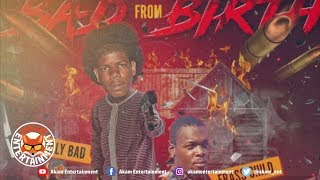 Fully Bad Ft. Frass Child - Bad from Birth [1000 Armour Riddim] March 2019