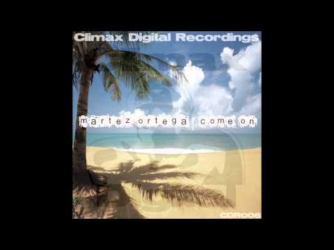 Martez Ortega - Come On (Original Club Mix)