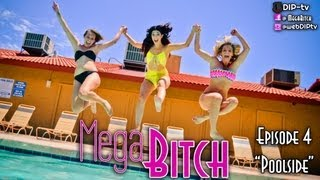 "MegaBitch Episode 4 ""Poolside"""