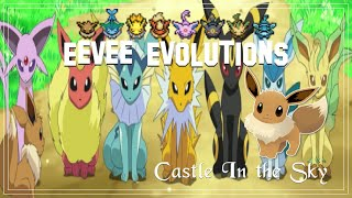 Repeat youtube video ♛ Eevee Evolutions - Castle in the Sky ♛