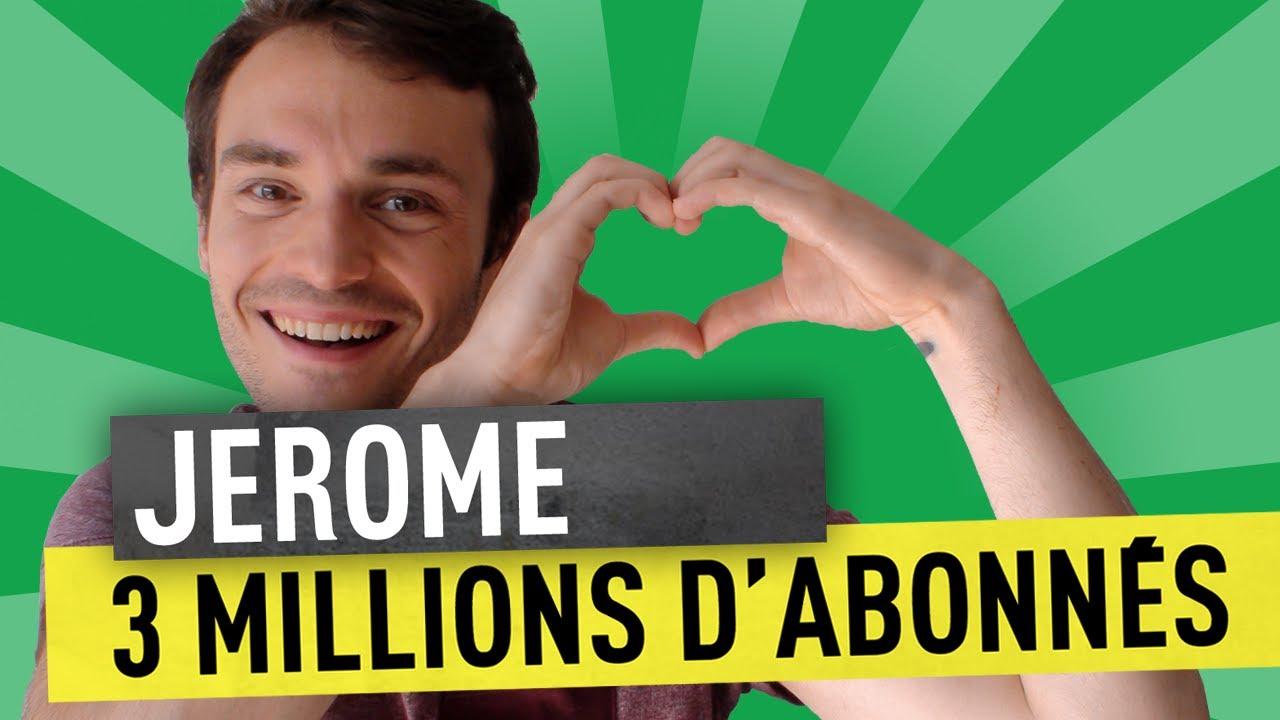 JEROME – 3 MILLIONS D'ABONNÉS !