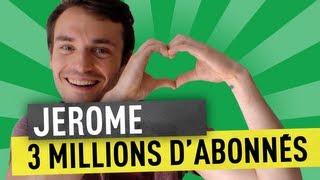 JEROME - 3 MILLIONS D'ABONNÉS !