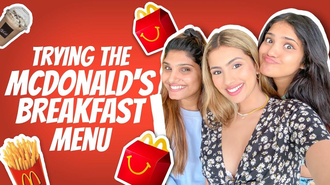 Trying Breakfast Places (The McDonalds Breakfast Menu) | Aashna Hegde