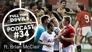 """""""I Started A 20 Man Brawl Against Arsenal!"""" Brian McClair Full Time Devils Podcast #34"""
