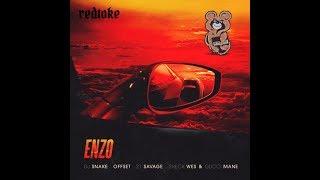 Enzo Redtoke Remix - Ft 21 Savage, Offset, Sheck Wes, Gucci Mane