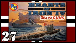 Let's Play Hearts of Iron 4 IV Germany | HOI4 1.6 Man the Guns Gameplay | Episode 27