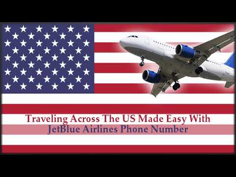 JetBlue Airlines Phone Number | Traveling Across The US Made Easy