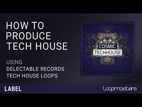 Download How To Produce Tech House | With Delectable Records