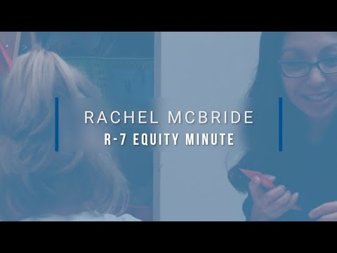 Lee's Summit R-7 Equity Minute featuring Rachel McBride