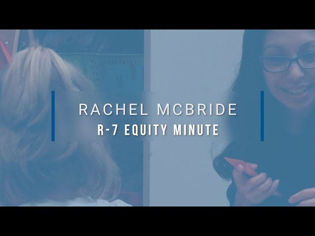 Lee\'s Summit R-7 Equity Minute featuring Rachel McBride