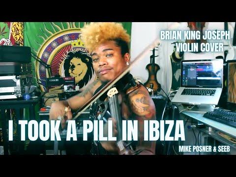 I TOOK A PILL IN IBIZA - MIKE POSNER  (VIOLIN COVER) - Brian KIng Joseph