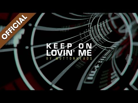 Muttonheads - Keep On Lovin' Me [Official Audio]