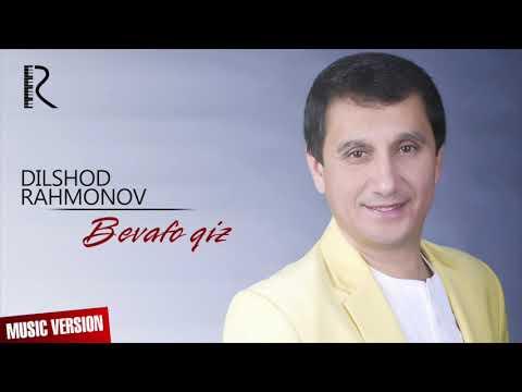 Dilshod Rahmonov - Bevafo qiz   Дилшод Рахмонов - Бевафо киз (music version)